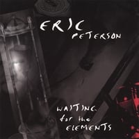 Eric Peterson | Waiting For The Elements