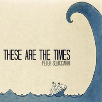 Peter Squicciarini | These Are the Times