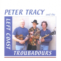 Peter Tracy | Peter Tracy And The Left Coast Troubadours