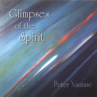 Peter Vantine | Glimpses of the Spirit