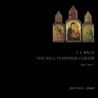 Peter Weiss | J. S. Bach / The Well Tempered Clavier Book 2 Part 1