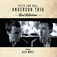 Peter & Will Anderson Trio | Reed Reflections