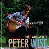 Peter Wise | Don't Walk Away - EP