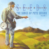 Pete Seeger & Friends | Seeds: The Songs of Pete Seeger, Vol 3
