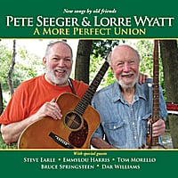 Pete Seeger & Lorre Wyatt | A More Perfect Union