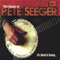 Various Artists | If I Had A Song: The Songs of Pete Seeger, Vol. 2