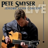 Pete Smyser | The Jerome Kern Concert (Live)