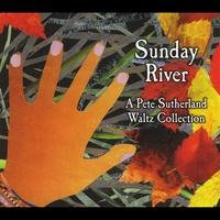 Various Artists | Sunday River (A Pete Sutherland Waltz Collection)