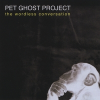 The Pet Ghost Project | The Wordless Conversation