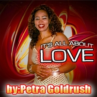 Petra Goldrush | It's All About Love