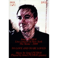 Ionel Petroi | To love and to be loved (DVD)