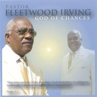 Pastor Fleetwood Irving | God Of Chances