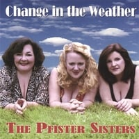 The Pfister Sisters | Change in the Weather