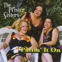 The Pfister Sisters | Puttin' It On