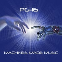 PG-16 | Machines Made Music (Radio Edit)