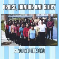 Praise, Honour and Glory | Sing Unto The Lord