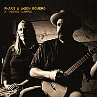 Pharis & Jason Romero | A Passing Glimpse