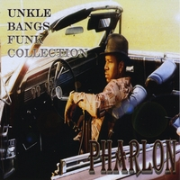 Pharlon | Unkle Bangs Funk Collection