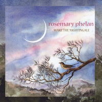 Rosemary Phelan | Wake the Nightingale