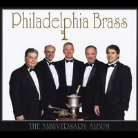 Philadelphia Brass | The Anniversary Album
