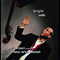 Phil Brown & The New Arts Jazztet | Bright Side