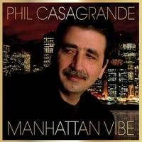 Phil Casagrande | Manhattan Vibe