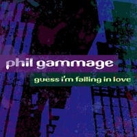 Phil Gammage | Guess I'm Falling in Love