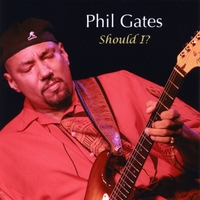Phil Gates | Should I?