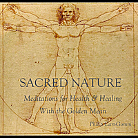 Philip Carr-Gomm | Sacred Nature - Meditations For Health & Healing With The Golden Mean