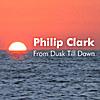 Philip Clark: From Dusk Till Dawn