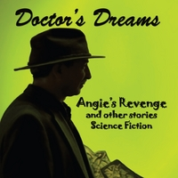 Philip L. Levin | Doctor's Dreams: Angie's Revenge and Other Stories
