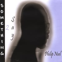 Philip Noel | Something 2 Say