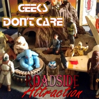 Roadside Attraction | Geeks Don't Care