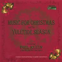 Phil Klein | Music For Christmas And The Yuletide Season