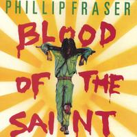 Phillip Fraser | Blood of the Saint