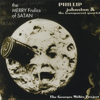 Phillip Johnston | The Merry Frolics of Satan: The George Méliès Project