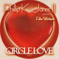 Phillip K Jones II and the Fellow Worshipers | Circle Love
