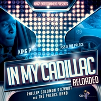 Phillip Solomon Stewart & The Palace Band | In My Cadillac (Reloaded)