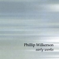 Phillip Wilkerson | Early Works