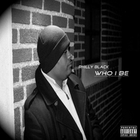 Philly Black | Who I Be