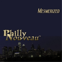 Philly Nouveau | Mesmerized