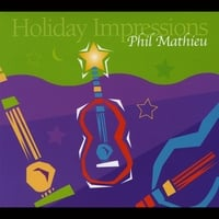 Phil Mathieu | Holiday Impressions