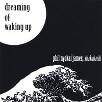 Phil Nyokai James | Dreaming Of Waking Up