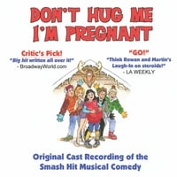 Phil Olson & Paul Olson | Don't Hug Me, I'm Pregnant - Original Cast Recording