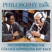 Philosophy Talk | 261: Deconstructing the College Rat Race