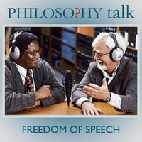 Philosophy Talk | 073: Freedom of Speech