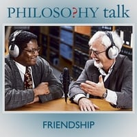 Philosophy Talk | 072: Friendship