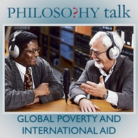 Philosophy Talk | 059: Global Poverty and International Aid