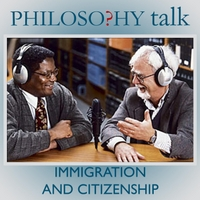 Philosophy Talk | 143: Immigration and Citizenship