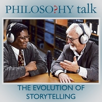 Philosophy Talk | 295: The Evolution of Storytelling